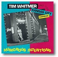 Humorous Intentions by Tim Whitmer & the KC Express.Click here for larger cover.
